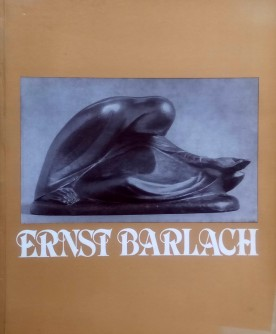 Ernst Barlach, Kiprar, grafičar, pjesnik 1870-1938
