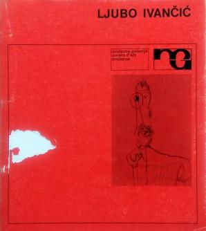 Ljubo Ivančić, monografska izložba, slike, skulpture, crteži 1949-1979