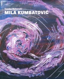 Mila Kumbatović i njezino razabiranje svijeta