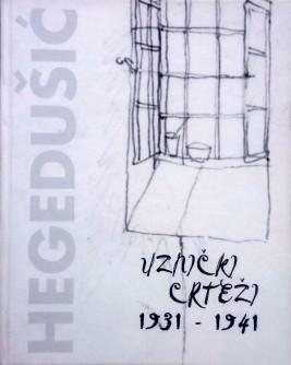 Krsto Hegedušić, uznički crteži 1931-1941